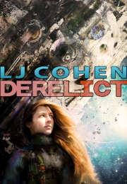 The cover of Derelict by LJ Cohen, featuring Ro in a spacesuit in front of a spaceship