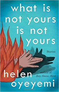 Cover of What Is Not Yours Is Not Yours by Helen Oyeyemi, featuring a hand making shadow puppets